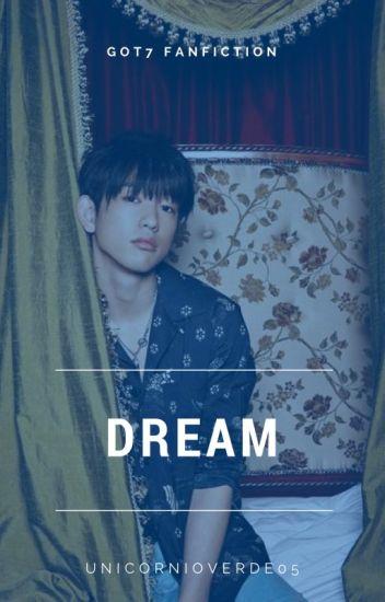 Dream 》GOT7 [EM REVISÃO]