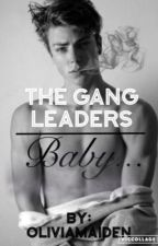 The Gang Leaders Baby(HOLD) by Olivia_pearl24