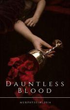 Dauntless Blood by MurphysGirl2014