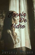 Janela De Vidro by davielymoraes