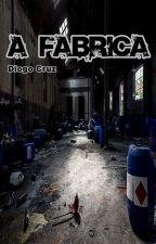 A Fabrica by DiogoCruzBC