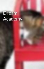 Dream Academy by chairsniffa