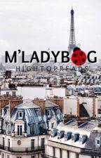 M'Ladybug | Adrinette//Ladynoir by hightopreads