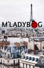 M'Ladybug | Adrinette//Ladynoir by hightopreads