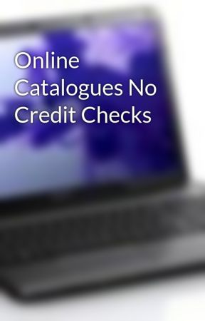 Online Catalogues No Credit Checks by cataloguesnocreditch
