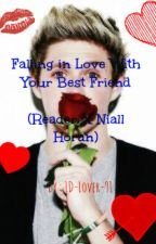 Falling in Love With Your Best Friend (Reader X Niall Horan) by SeanRyder_xx