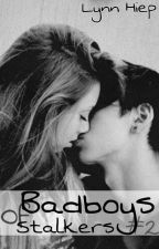 Badboys Of Stalkers #2  by DisconnectedWriterL