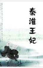 [BH] Tần Hoài Vương Phi by zansumi