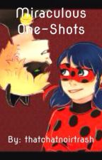 Miraculous One-Shots by thatchatnoirtrash