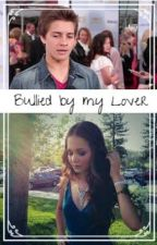 Bullied By My Lover by BelliBrase4Life
