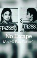 No escape(An MJ Fan Fiction) by moonwalker_5809