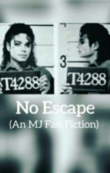 No escape(An MJ Fan Fiction)