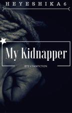 My Kidnapper {K.T.H} by Heyeshika6