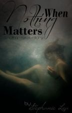 When Nothing Matters - A Nathan Sykes Story (Sequel to APIT) #Wattys2014 by TheWantedSteph