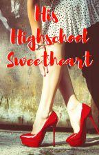 His Highschool Sweetheart by 17PandA_Romance17