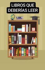 Libros que deberías leer by Carloss97