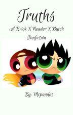 ~Truths~ (Brick x Reader x Butch) by Mcpandas