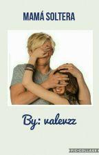 Mama soltera by valevzz