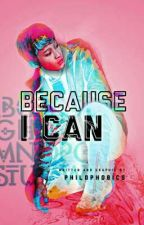 Because I Can | Rants by philophobics