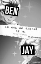Lo Que No Sabias De Mi {Benlos Vs Jaylos} {Yaoi} by -Writer_and_Reader-
