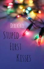 Stupid First Kisses by DerekFail