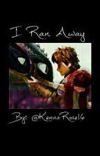 I Ran Away by KennaRose16