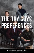 Try Guys Preferences by GreasersNYoutube