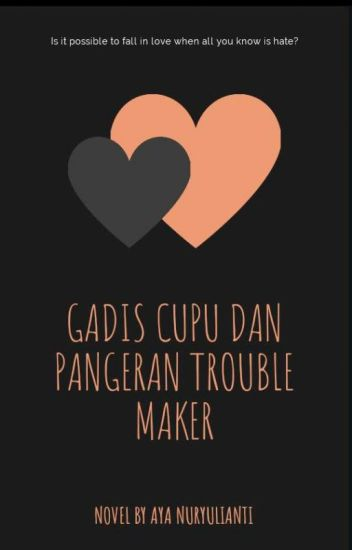 gadis cupu dan pangeran trouble maker [On Going]