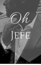 Oh Jefe by ohcrazygirl
