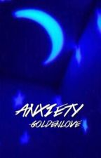 anxiety; j.j by -goldenlove