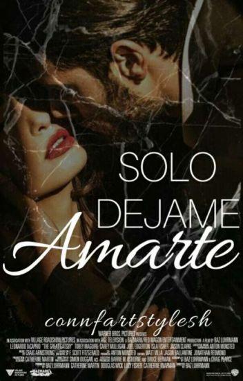 Sólo Dejame Amarte [2 S.E.M.J] |H.S| [Terminada]