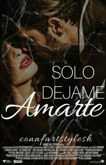 Sólo Dejame Amarte [2 S.E.M.J] |H.S|