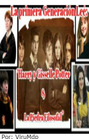 """La primera generacion lee """"Harry y Gisselle Potter y la piedra filosofal"""