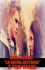 """Wolfblood """"La Nueva Historia"""" - 3 temporada by lahumi"""