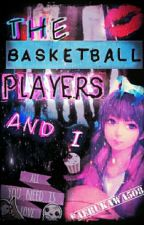 The Basketball PLAYERS and I by FaeRukawa11