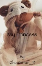 My Princess (DDLG) by GhostWriter__15