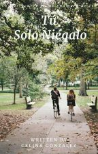 Tú solo niégalo by sunflawless