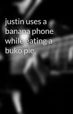 justin uses a banana phone while eating a buko pie. by not_justin