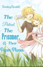 The Patient, The Prisoner, & Their Paper Planes by TomboyTrouble