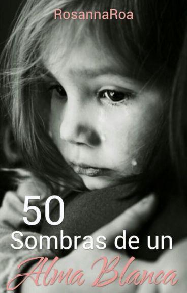 50 SOMBRAS DE UN ALMA BLANCA
