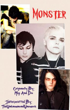 Monster (Frerard song fic) OneShot by TheUnknownandUnaware