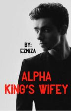 Alpha King's Wifey by Ezmiza