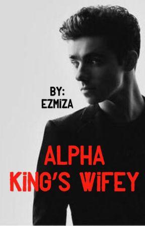 Alpha King's Wifey by Ezmiza