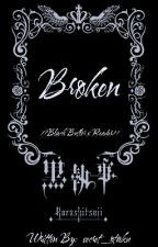 Broken (Black Butler x Reader) by secret_otaku