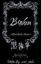 Broken (Black Butler x Reader) by secret_otaku