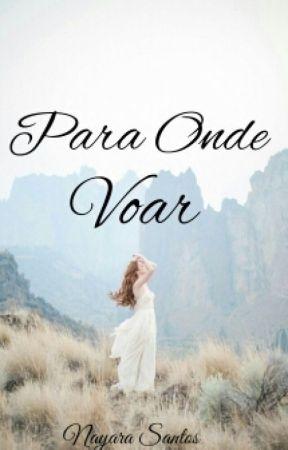 Para Onde Voar by NayaraLucena