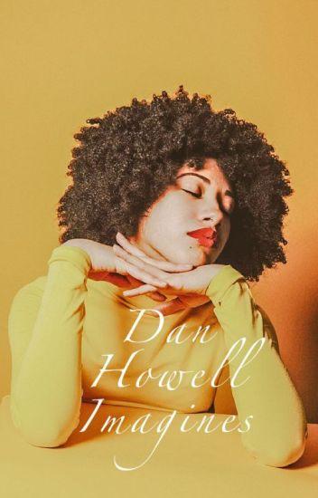 Dan Howell Imagines ✔️