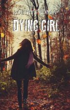 Poetry From A Dying Girl by syasyayuu