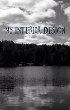My Interior Design by farfromkawaii