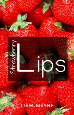 Strawberry Lips by LiamMayne